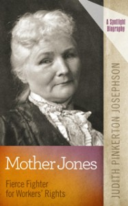 Mother Jones lost her entire family in a yellow fever epidemic, yet became a fierce fighter for workers' rights, caring especially for the plight of children as young as four working.
