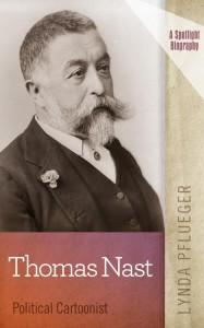 Thomas Nast: Political Cartoonist cover
